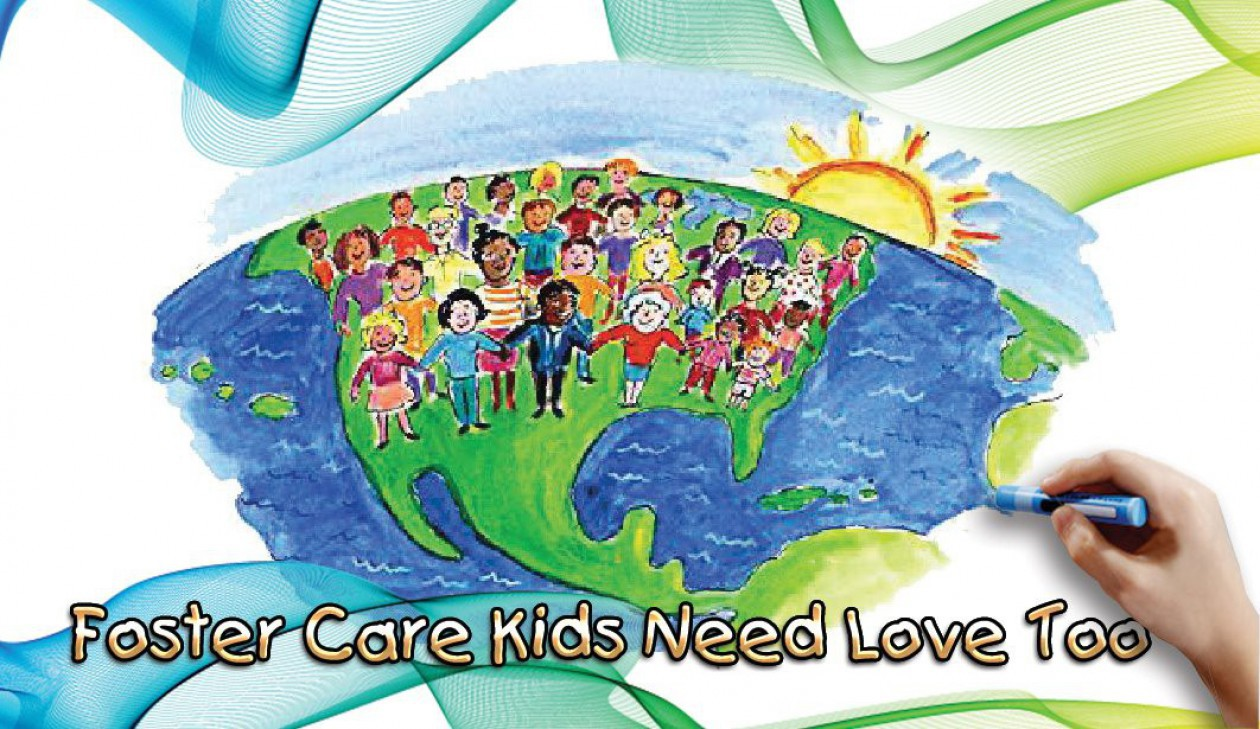 Foster Care Kids Need Love Too®
